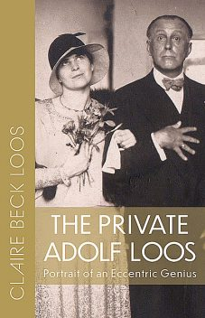 The Private Adolf Loos, Claire Beck Loos