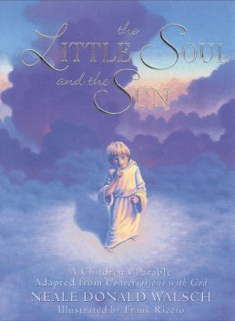 The Little Soul and the Sun, Neale Donald Walsch