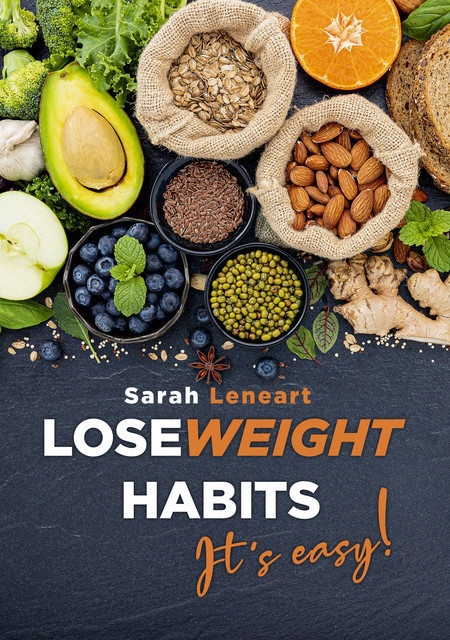 Lose Weight Habits it's Easy, Sarah. Leneart