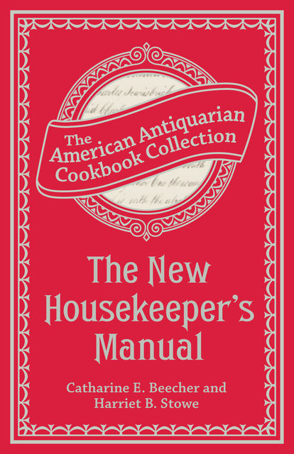 The New Housekeeper's Manual, Harriet Beecher Stowe, Catharine Esther Beecher