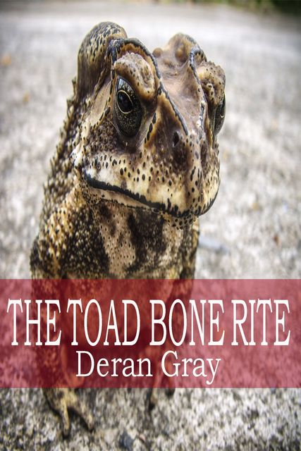 The Toad Bone Rite, Deran Gray