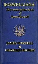 Boswelliana: The Commonplace Book of James Boswell, with a Memoir and Annotations, James Boswell