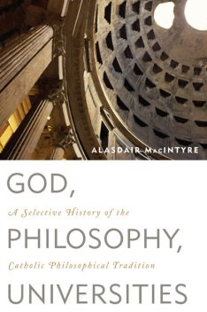 God, Philosophy, Universities, Alasdair MacIntyre