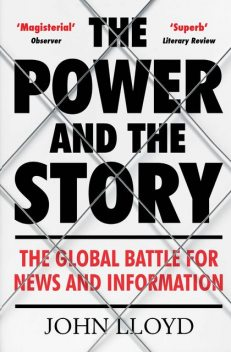 The Power and the Story, John Lloyd
