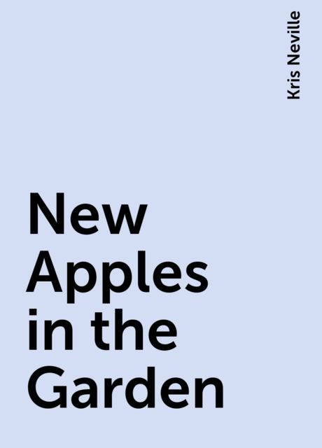 New Apples in the Garden, Kris Neville