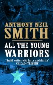 All The Young Warriors, Smith Anthony