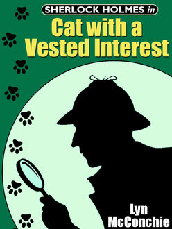 Sherlock Holmes in Cat With A Vested Interest, Lyn McConchie