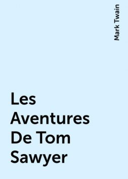 Les Aventures De Tom Sawyer, Mark Twain