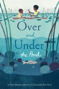 Over and Under the Pond, Kate Messner