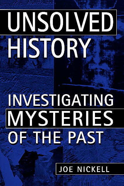 Unsolved History, Joe Nickell