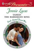 Tamed: The Barbarian King, Jennie Lucas