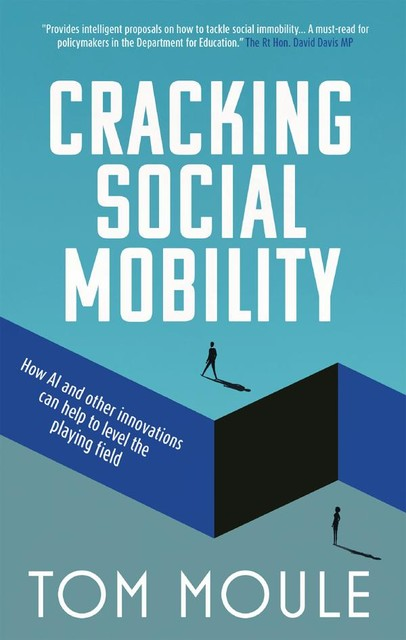 Cracking Social Mobility, Tom Moule