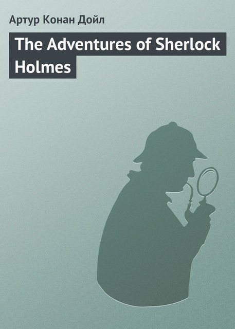 The Adventures of Sherlock Holmes,