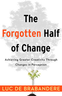 The Forgotten Half of Change, Luc De Brabandere