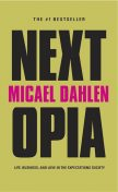 Nextopia: Life, Business, and Love in the Expectations Society, Micael Dahlen