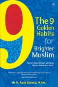 The 9 Golden Habits for Brighter Muslim, Various Authors