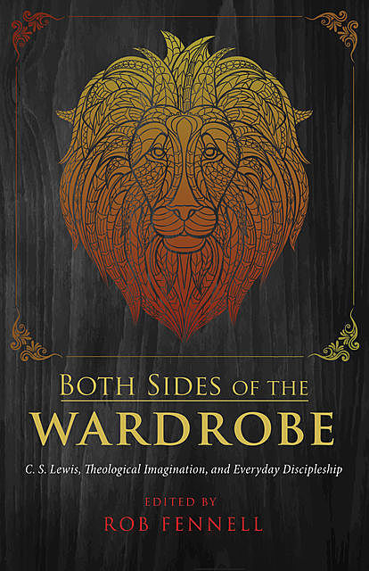 Both Sides of the Wardrobe, Rob Fennell