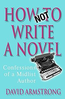 How Not to Write a Novel, David Armstrong