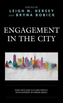 Engagement in the City, Justin Lee, Andrew Lim, Alisa Moldavanova, Anne Kotleba, B. Kathleen Gallagher, Brian Kisida, Brooke Foy, Bryna Bobick, Gordon Shockley, Hana Alhadad, Justin Makemson, Kathy Marzilli Miraglia, Leigh N. Hersey, Ngiam, Sara Konrath, Tze Ming Jae Andrew Lim