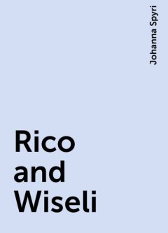 Rico and Wiseli, Johanna Spyri