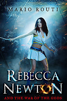 Rebecca Newton and the War of the Gods, Mario Routi