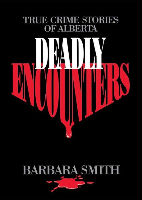Deadly Encounters, Barbara Smith