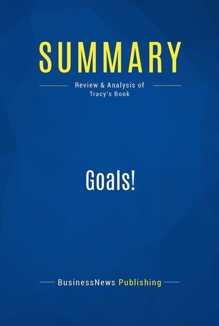 Summary: Goals – Brian Tracy, Must Read Summaries