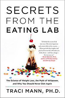Secrets From the Eating Lab, Traci Mann