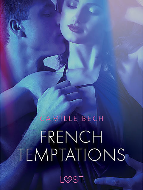 French Temptations – Erotic Short Story, Camille Bech
