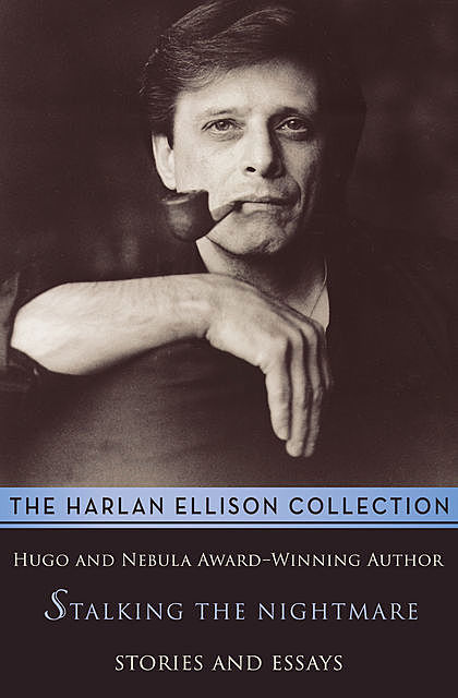 Stalking the Nightmare, Harlan Ellison