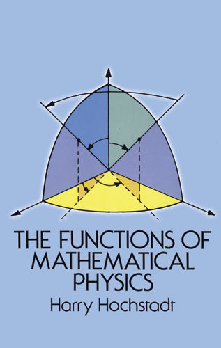 The Functions of Mathematical Physics, Harry Hochstadt