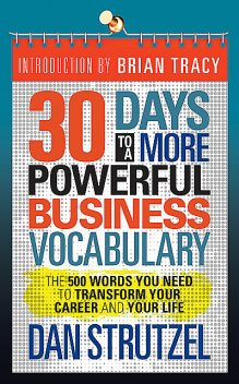 30 Days to a More Powerful Business Vocabulary, Dan Strutzel