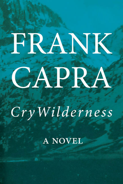 Cry Wilderness, Frank Capra