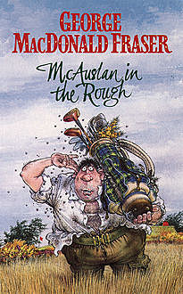 McAuslan in the Rough, George MacDonald Fraser