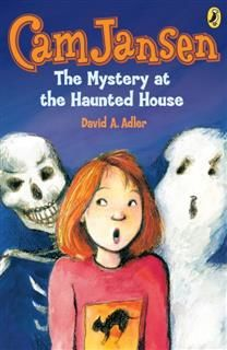 Cam Jansen: The Mystery at the Haunted House #13, David Adler