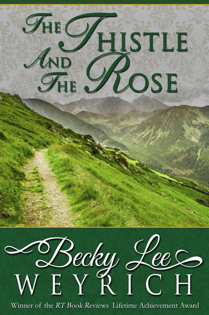 The Thistle and the Rose, Becky Lee Weyrich
