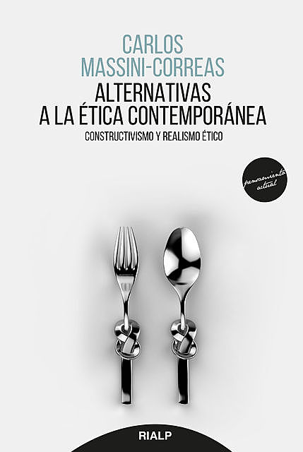 Alternativas a la ética contemporánea, Carlos Ignacio Massini-Correas