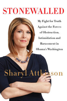 Stonewalled, Sharyl Attkisson
