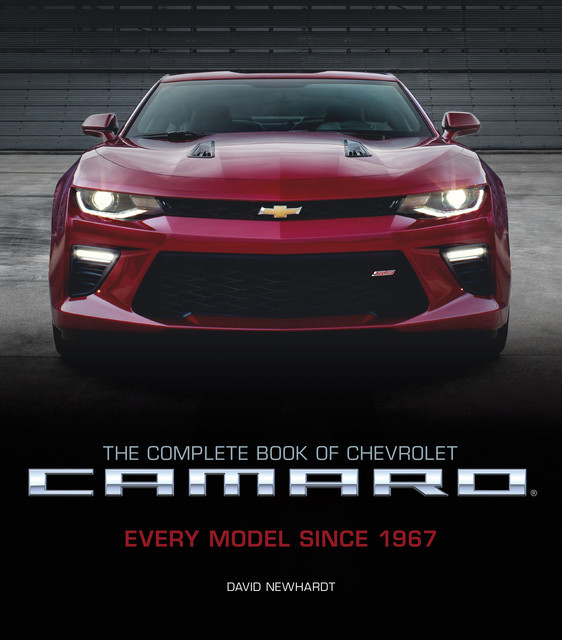 The Complete Book of Chevrolet Camaro, 2nd Edition, David Newhardt