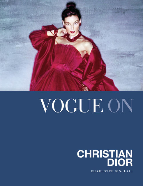 Vogue on Christian Dior, Charlotte Sinclair