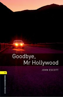 Goodbye Mr Hollywood, John Escott