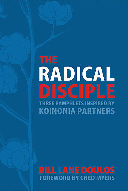 The Radical Disciple, Bill Lane Doulos