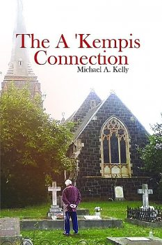 The A 'Kempis Connection, Michael Kelly
