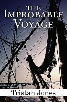 The Improbable Voyage, Tristan Jones