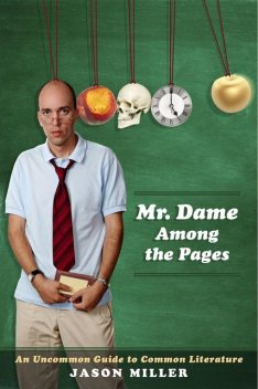 Mr. Dame Among the Pages, Anisha Datta, Jason Miller