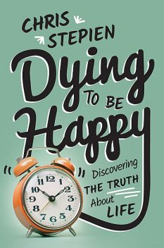 Dying to Be Happy, Chris Stepien