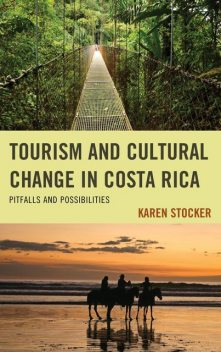 Tourism and Cultural Change in Costa Rica, Karen Stocker