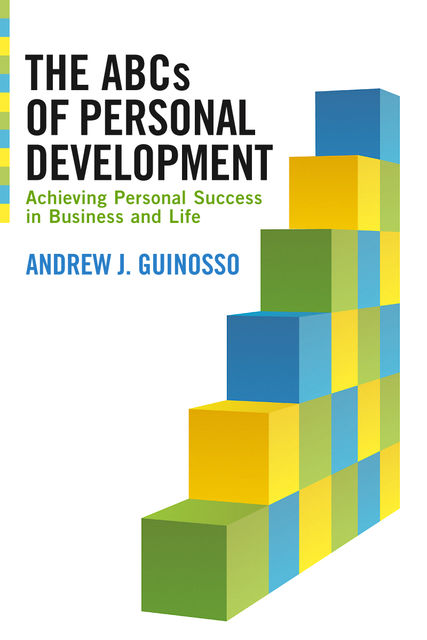 The ABCs of Personal Development, Andrew Guinosso