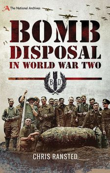 Bomb Disposal in World War Two, Chris Ransted