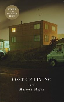 Cost of Living (TCG Edition), Martyna Majok